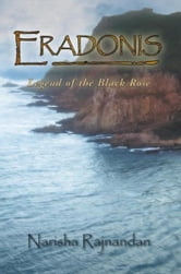 Eradonis - Legend of the Black Rose ebook by Narisha Rajnandan