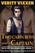 Two Cabin Boys and a Captain - Lust On The High Seas, #7 ebook by Verity Vixxen