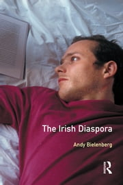 The Irish Diaspora ebook by Andrew Bielenberg