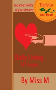 Daily Living EFT Scripts ebook by Miss M