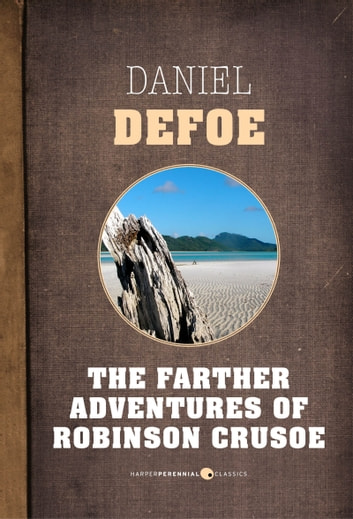 The Farther Adventures Of Robinson Crusoe ebook by Daniel Defoe