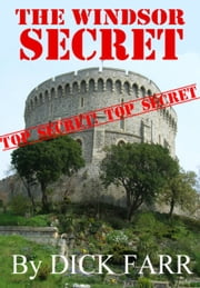 The Windsor Secret ebook by Dick Farr