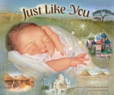 Just Like You - Beautiful Babies Around the World ebook by Marla Stewart Konrad