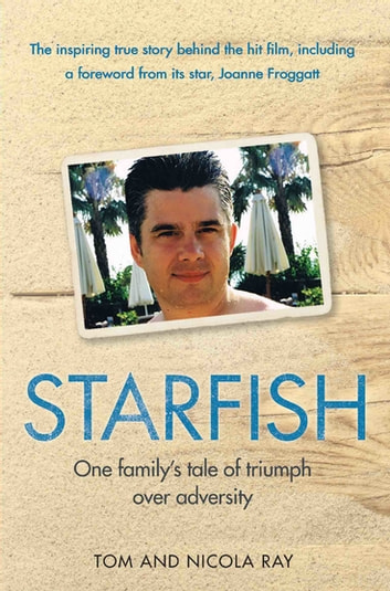 Starfish - One Family's Tale of Triumph After Tragedy ebook by Tom Ray,Nic Ray