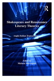 Shakespeare and Renaissance Literary Theories - Anglo-Italian Transactions ebook by Michele Marrapodi