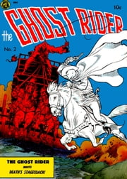The Ghost Rider, Number 2, Death's Stagecoach ebook by Yojimbo Press LLC,Dick Ayers,Magazine Enterprises,Ray Krank