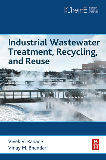 Industrial Wastewater Treatment, Recycling and Reuse ebook by Vivek V. Ranade,Vinay M Bhandari