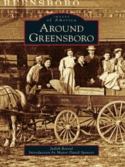 Around Greensboro ebook by Judy Reveal,Mayor David Spencer