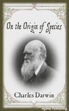 On the Origin of Species (Illustrated + Audiobook Download Link + Active TOC) ebook by Charles Darwin