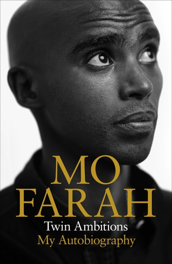 Twin Ambitions - My Autobiography ebook by Mo Farah