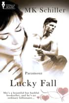 Lucky Fall ebook by MK Schiller