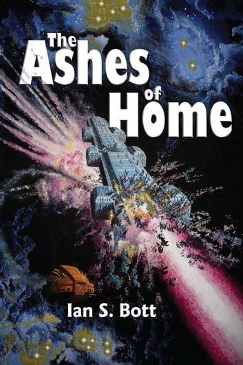 The Ashes of Home ebook by Ian S. Bott