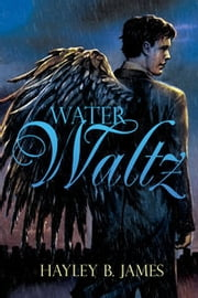 Water Waltz ebook by Hayley B. James