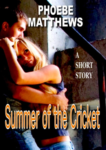 Summer of the Cricket ebook by Phoebe Matthews