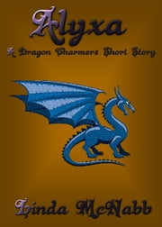 Alyxa: Dragon Charmer ebook by Linda McNabb