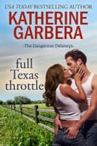Full Texas Throttle ebook by Katherine Garbera