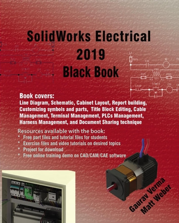 SolidWorks Electrical 2019 Black Book ebook by Gaurav Verma,Matt Weber