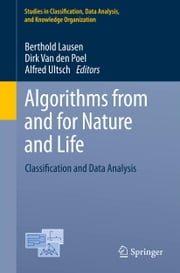 Algorithms from and for Nature and Life - Classification and Data Analysis ebook by Berthold Lausen,Dirk Van den Poel,Alfred Ultsch