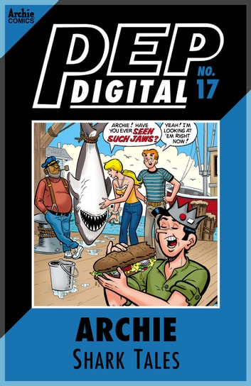 Pep Digital Vol. 017: Archie Shark Tales ebook by Archie Superstars
