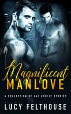 Magnificent Manlove ebook by Lucy Felthouse