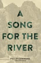 A Song for the River ebook by Philip Connors