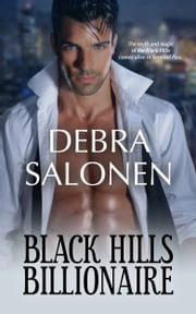 Black Hills Billionaire - a Hollywood-meets-the-real-wild-west contemporary romance series ebook by Debra Salonen