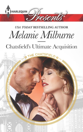 Chatsfield's Ultimate Acquisition ebook by Melanie Milburne