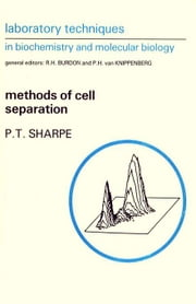 Methods of Cell Separation ebook by Sharpe, P.T.