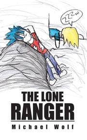 The Lone Ranger ebook by Michael Wolf