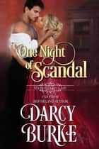 One Night of Scandal ekitaplar by Darcy Burke