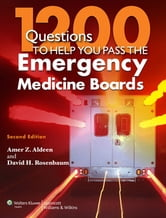 1200 Questions to Help You Pass the Emergency Medicine Boards ebook by Amer Z. Aldeen,David H. Rosenbaum