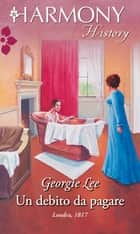 Un debito da pagare ebook by Georgie Lee