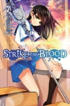 Strike the Blood, Vol. 7 (manga) ebook by TATE, Gakuto Mikumo, Manyako