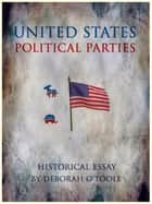 U.S. Political Parties ebook by Deborah O'Toole