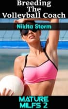 Breeding The Volleyball Coach eBook by Nikita Storm