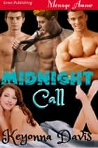 Midnight Call ebook by Keyonna Davis