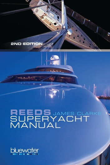 Reeds Superyacht Manual - Published in Association with Bluewater Training ebook by James Clarke