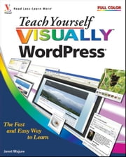 Teach Yourself Visually WordPress ebook by Janet Majure