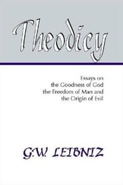 Theodicy ebook by G. W. Leibniz
