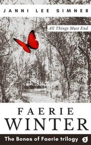 Faerie Winter: Book 2 of the Bones of Faerie trilogy ebook by Janni Lee Simner