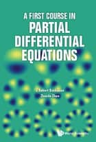 A First Course in Partial Differential Equations ebook by J Robert Buchanan, Zhoude Shao