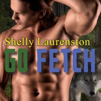 Go Fetch livre audio by Shelly Laurenston