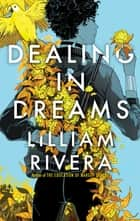 Dealing in Dreams 電子書籍 by Lilliam Rivera