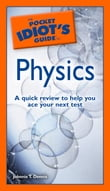 The Pocket Idiot's Guide to Physics