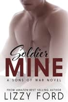 Soldier Mine ebook by Lizzy Ford