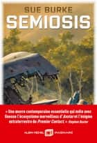 Semiosis ebook by Sue Burke, Florence Bury