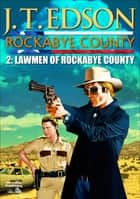 Rockabye County 2: The Lawmen of Rockabye County ebook by