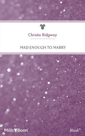 Mad Enough To Marry ebook by Christie Ridgway