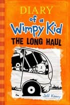 Long Haul - Diary of a Wimpy Kid ebook by Jeff Kinney