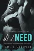 All I Need ebook by Emily Goodwin